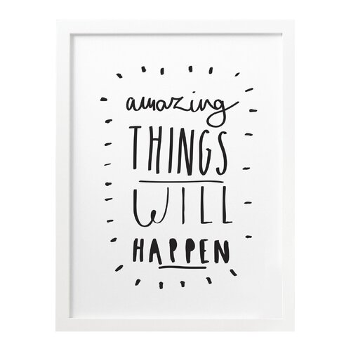 A3 Amazing Things Will Print