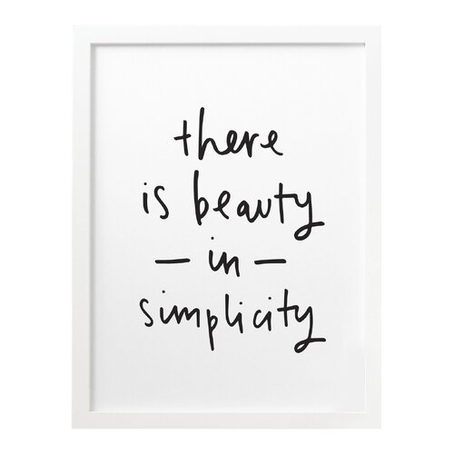 A3 There is Beauty in Simplicity Print