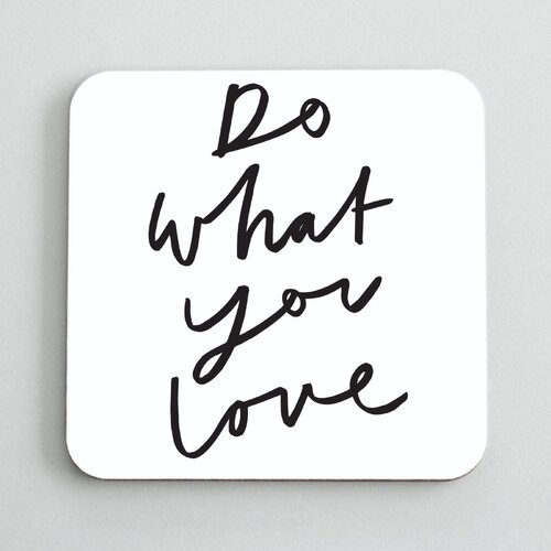 Do What You Love Coaster